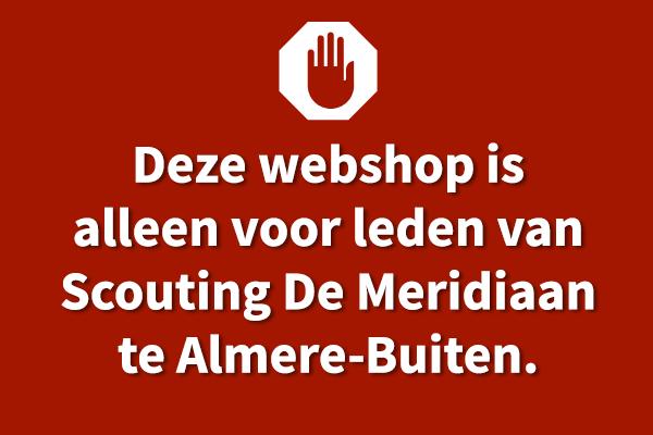 Deze webshop is alleen bedoeld voor leden van Scouting de Meridiaan te Almere en hun ouders/verzorgers.